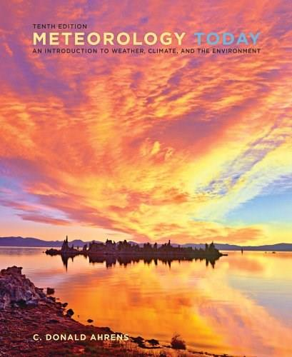 Meteorology Today, by Ahrens, 10th Edition 10 PKG 9781111999957