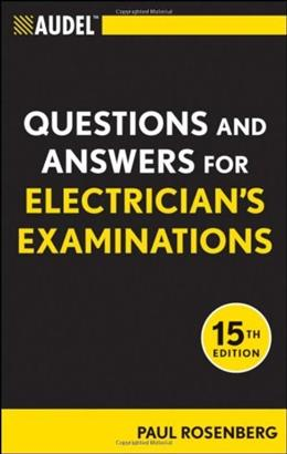 Audel Questions and Answers for Electricians Examinations, by Rosenberg, 15th Edition 9781118003886