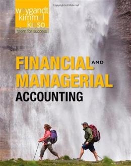 Financial and Managerial Accounting, by Weygandt 9781118004234