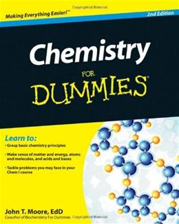 Chemistry For Dummies, by Moore, 2nd Edition 9781118007303