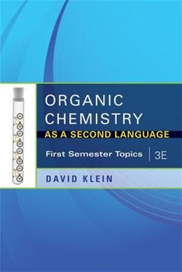 Organic Chemistry As a Second Language, 3e: First Semester Topics 9781118010402