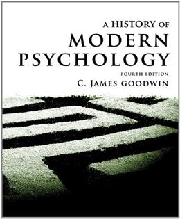History of Modern Psychology, by Goodwin, 4th Edition 9781118011454