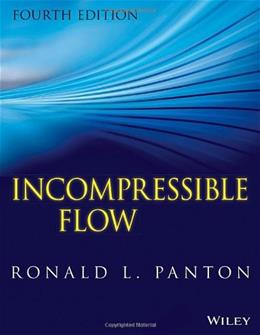 Incompressible Flow, by Panton, 4th Edition 9781118013434