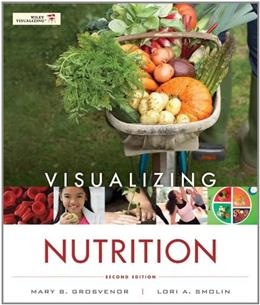 Visualizing Nutrition: Everyday Choices, by Grosvenor, 2nd Edition 9781118013809