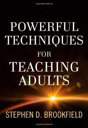 Powerful Techniques for Teaching Adults, by Brookfield 9781118017005