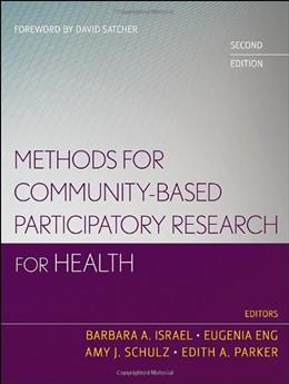 Methods for Community Based Participatory Research for Health, by Isreal, 2nd Edition 9781118021866