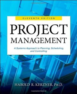 Project Management: A Systems Approach to Planning, Scheduling, and Controlling 11 9781118022276