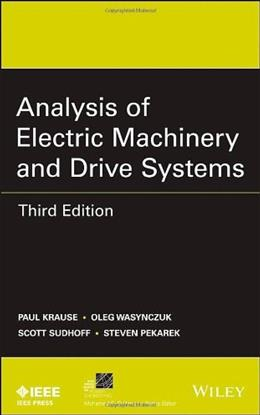 Analysis of Electric Machinery and Drive Systems, by Krause, 3rd Edition 9781118024294