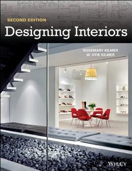 Designing Interiors, by Kilmer, 2nd Edition 9781118024645