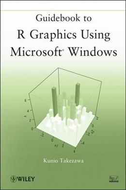 Guidebook to R Graphics Using Microsoft Windows, by Takezawa 9781118026397