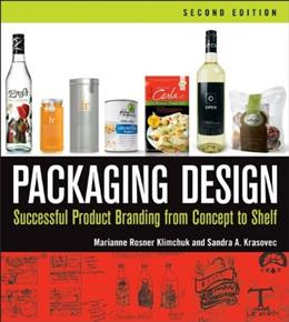 Packaging Design: Successful Product Branding From Concept to Shelf, by Klimchuk, 2nd Edition 9781118027066