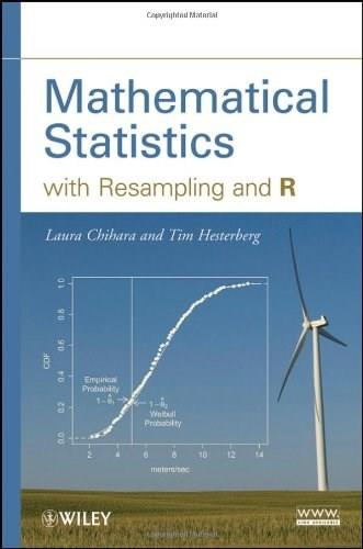 Mathematical Statistics with Resampling and R, by Chihara 9781118029855