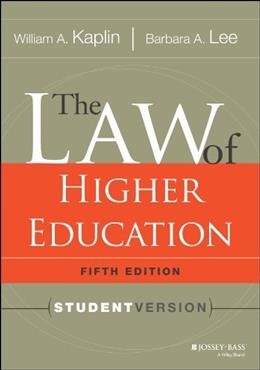 The Law of Higher Education, 5th Edition: Student Version 9781118036624
