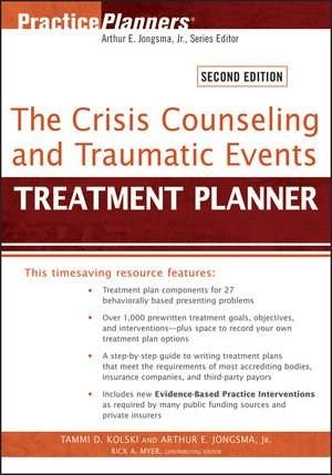 Crisis Counseling and Traumatic Events Treatment Planner, by Kolski, 2nd Edition 9781118057018