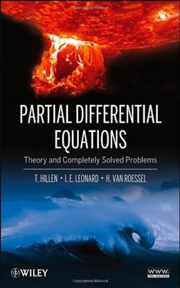 Partial Differential Equations: Theory and Completely Solved Problems, by Hillen 9781118063309