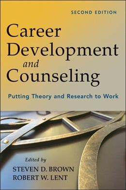 Career Development and Counseling: Putting Theory and Research to Work, by Brown, 2nd Edition 9781118063354