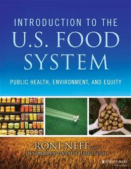 Introduction to the US Food System: Public Health, Environment, and Equity, by Neff 9781118063385