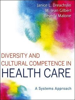 Diversity and Cultural Competence in Health Care: A Systems Approach, by Dreachslin 9781118065600