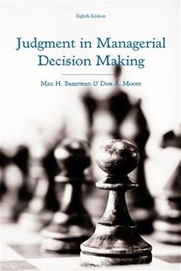 Judgment in Managerial Decision Making 8 9781118065709