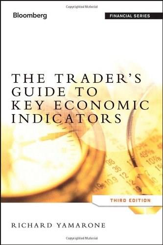 Traders Guide to Key Economic Indicators, by Yamarone, 3rd Edition 9781118074008