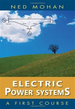 Electric Power Systems: A 1st Course, by Mohan 9781118074794