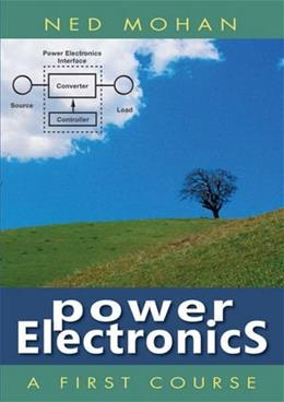 1st Course on Power Electronics, by Mohan 9781118074800