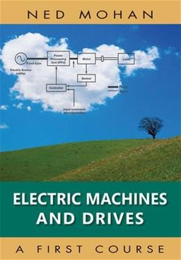 Electric Machines and Drives, by Mohan 2 9781118074817