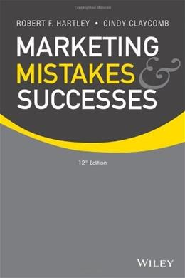 Marketing Mistakes and Successes, by Hartley, 12th Edition 9781118078464