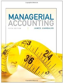 Managerial Accounting, by Jiambalvo, 5th Edition 9781118078761
