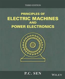 Principles of Electric Machines and Power Electronics, by Sen, 3rd Edition 9781118078877