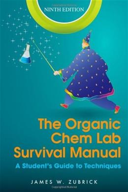 The Organic Chem Lab Survival Manual: A Students Guide to Techniques 9 9781118083390