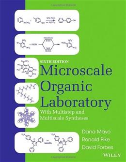 Microscale Organic Laboratory with Multistep and Multiscale Syntheses, by Mayo, 6th Binder Ready Version 9781118083406