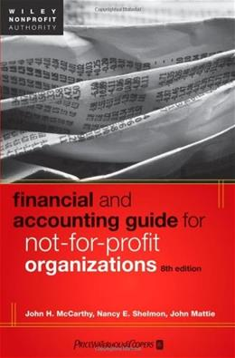 Financial and Accounting Guide for Not for Profit Organizations, by Gross, 8th Edition 9781118083666