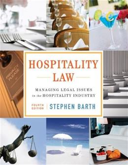 Hospitality Law: Managing Legal Issues in the Hospitality Industry 4 9781118085639