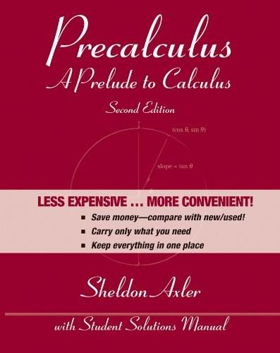 Precalculus: A Prelude to Calculus, by Axler, 2nd Edition 9781118087923