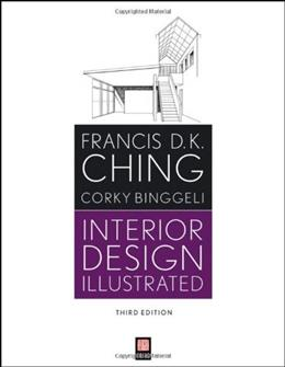 Interior Design Illustrated, by Ching, 3rd Edition 9781118090718