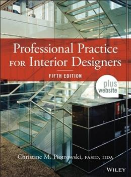 Professional Practice for Interior Designers, by Piotrowski, 5th Edition 9781118090794