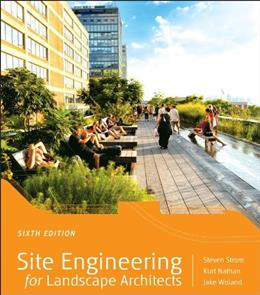 Site Engineering for Landscape Architects, by Strom, 6th Edition 9781118090862