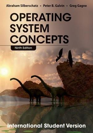 Operating System Concepts, by Galvin, 9th INTERNATIONAL EDITION 9781118093757