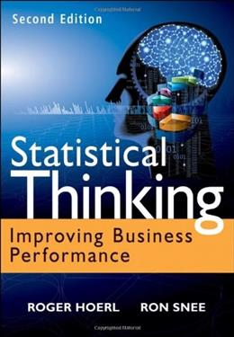 Statistical Thinking: Improving Business Performance, by Hoerl, 2nd Edition 9781118094778