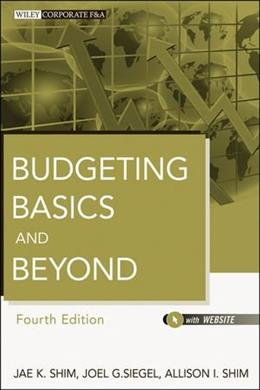 Budgeting Basics and Beyond, by Shim, 4th Edition 9781118096277