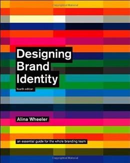 Designing Brand Identity: An Essential Guide for the Whole Branding Team, by Wheeler, 4th Edition 9781118099209
