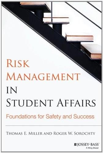 Risk Management in Student Affairs: Foundations for Safety and Success 9781118100912