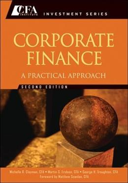 Corporate Finance: A Practical Approach, by Clayman, 2nd Edition 9781118105375