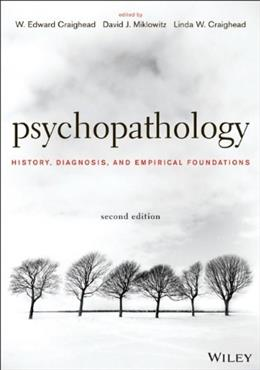 Psychopathology: History, Diagnosis, and Empirical Foundations, by Craighead, 2nd Edition 9781118106778