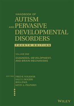 Handbook of Autism and Pervasive Developmental Disorders, Diagnosis, Development, and Brain Mechanisms, by Volkmar, Volume 1 9781118107027