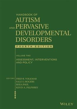 Handbook of Autism and Pervasive Developmental Disorders, Assessment, Interventions, and Policy, by Volkmar 9781118107034