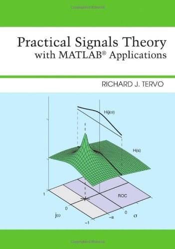 Practical Signals Theory with MATLAB Applications, by Tervo 9781118115398