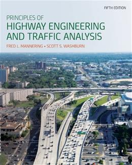 Principles of Highway Engineering and Traffic Analysis 5 9781118120149
