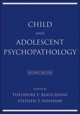 Child and Adolescent Psychopathology, by Beauchaine, 2nd Edition 9781118120941